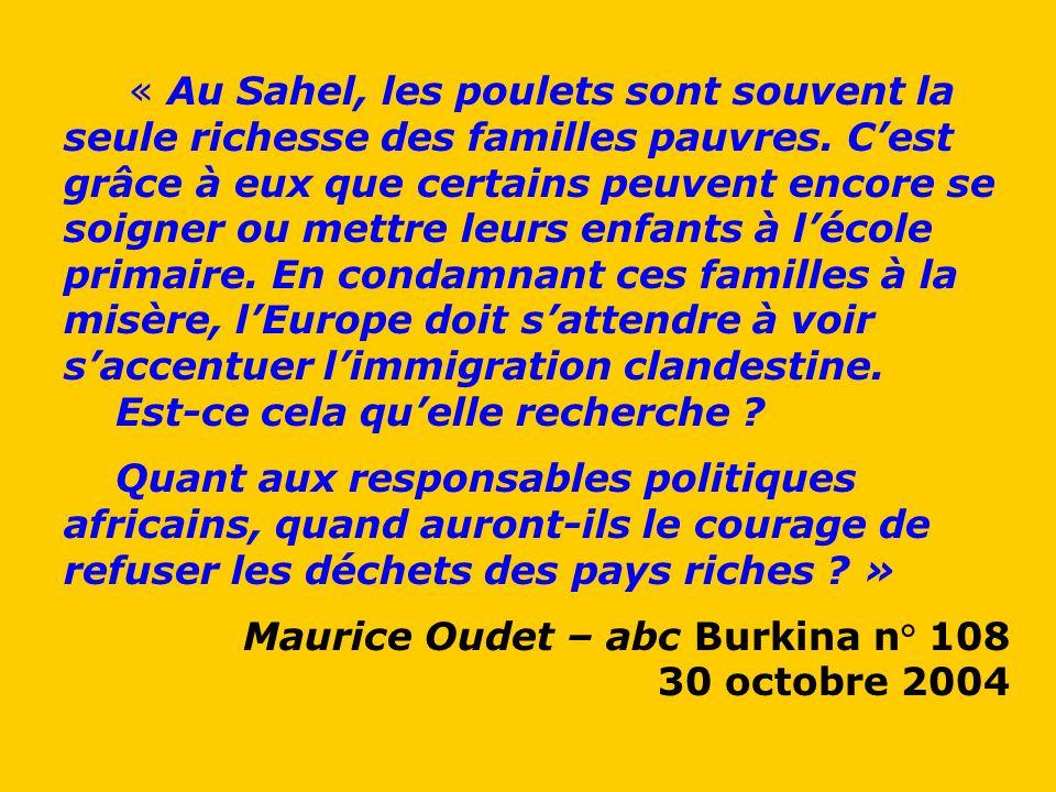 « Au Sahel, les poulets sont souvent la seule richesse des familles pauvres. Cest grâce à eux que certains peuvent encore se soigner ou mettre leurs e
