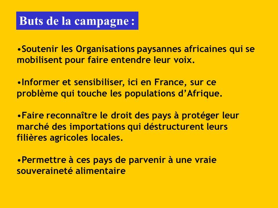 Soutenir les Organisations paysannes africaines qui se mobilisent pour faire entendre leur voix. Informer et sensibiliser, ici en France, sur ce probl