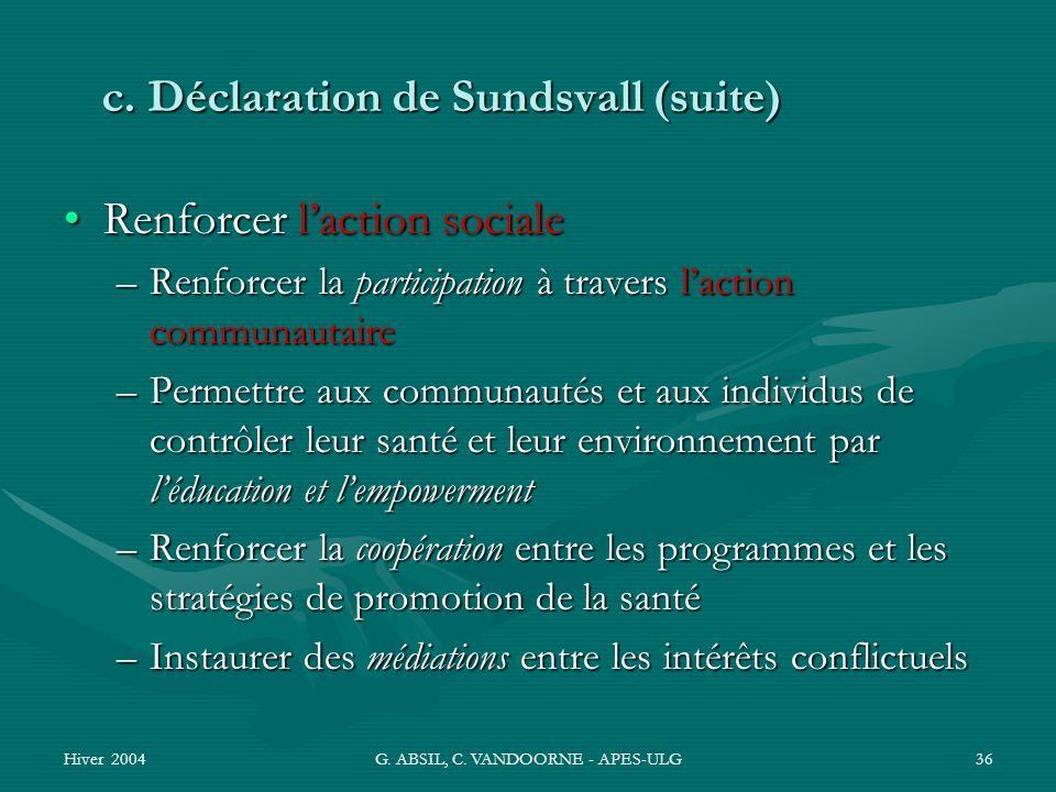 Hiver 2004G. ABSIL, C. VANDOORNE - APES-ULG36 c. Déclaration de Sundsvall (suite) Renforcer laction socialeRenforcer laction sociale –Renforcer la par