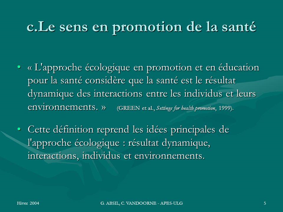 Hiver 2004G. ABSIL, C. VANDOORNE - APES-ULG5 c.Le sens en promotion de la santé « L'approche écologique en promotion et en éducation pour la santé con