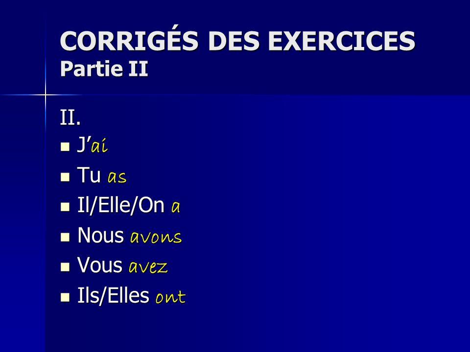 CORRIGÉS DES EXERCICES Partie I I.