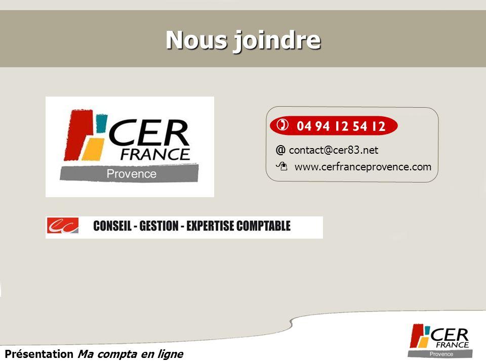 PROVENCE Présentation Ma compta en ligne Nous joindre @ contact@cer83.net www.cerfranceprovence.com 04 94 12 54 12