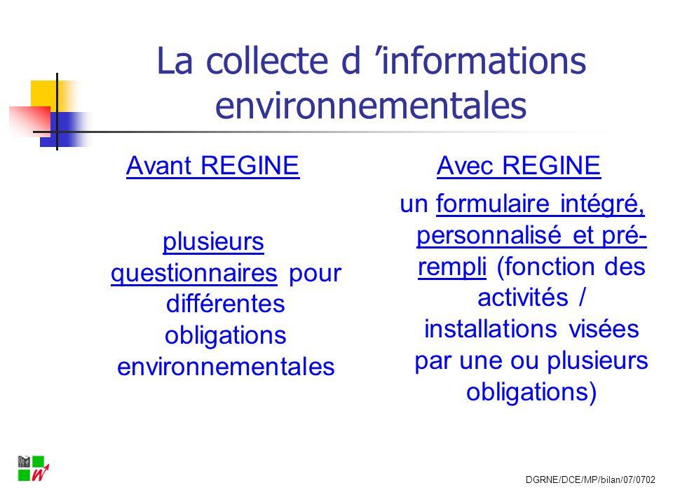 La collecte d informations environnementales Avant REGINE plusieurs questionnaires pour différentes obligations environnementales Avec REGINE un formu