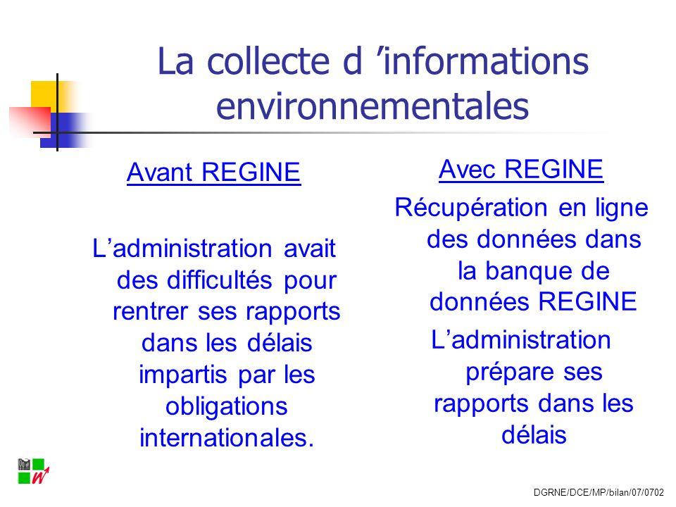 La collecte d informations environnementales Avant REGINE Ladministration avait des difficultés pour rentrer ses rapports dans les délais impartis par