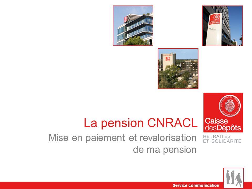 Service communication La pension CNRACL Mise en paiement et revalorisation de ma pension