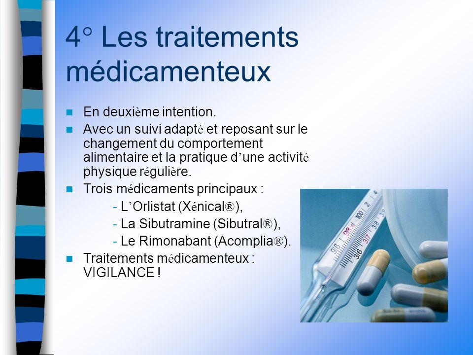 4° Les traitements médicamenteux En deuxi è me intention.