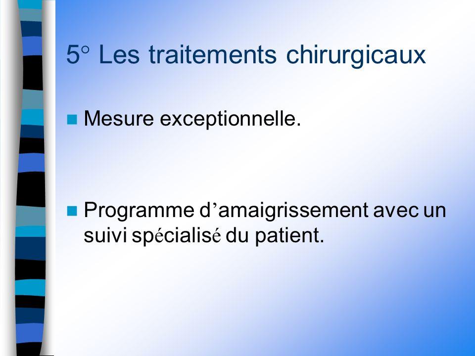 5° Les traitements chirurgicaux Mesure exceptionnelle.