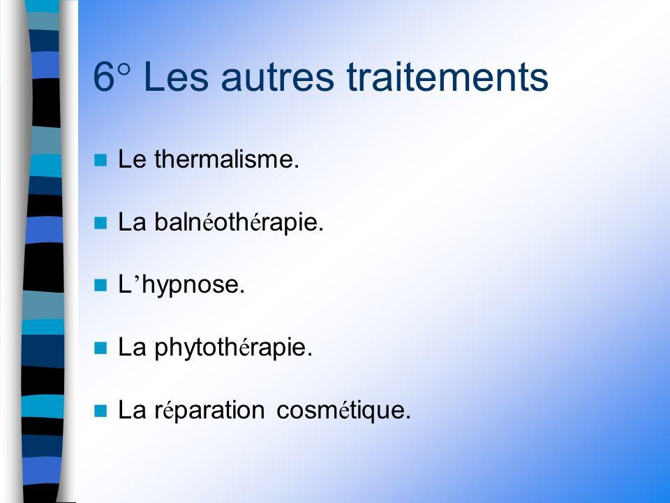 6° Les autres traitements Le thermalisme. La baln é oth é rapie.