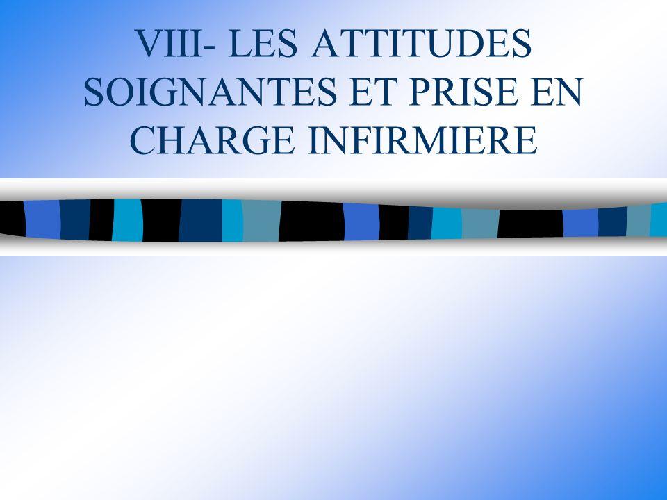 VIII- LES ATTITUDES SOIGNANTES ET PRISE EN CHARGE INFIRMIERE
