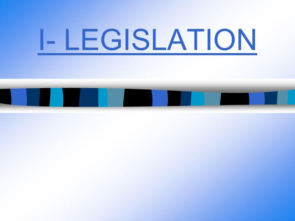 I- LEGISLATION