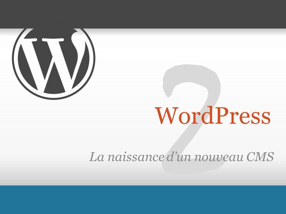 2 WordPress La naissance dun nouveau CMS