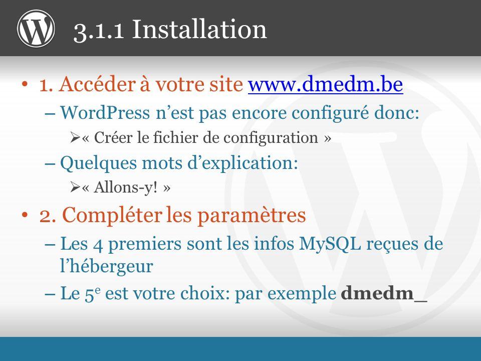 1. Accéder à votre site www.dmedm.bewww.dmedm.be – WordPress nest pas encore configuré donc: « Créer le fichier de configuration » – Quelques mots dex