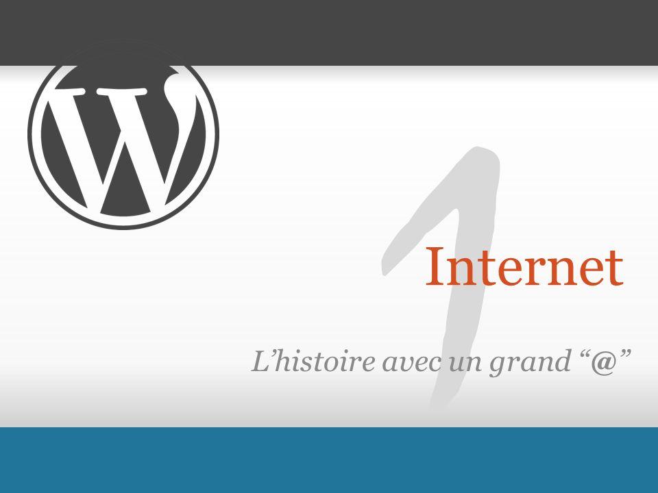 1 Internet Lhistoire avec un grand @