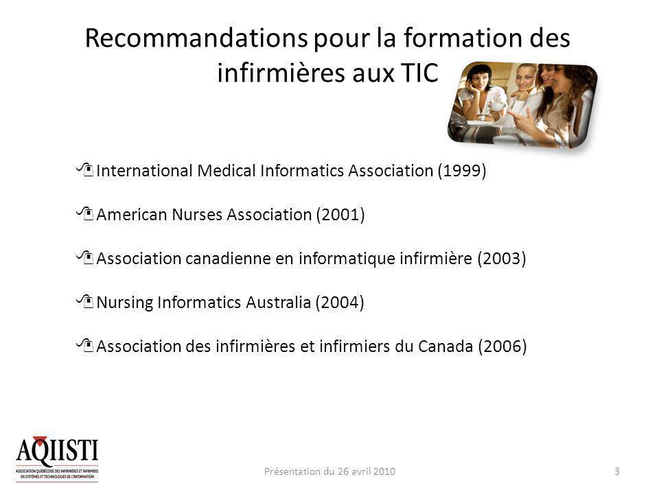 Recommandations pour la formation des infirmières aux TIC International Medical Informatics Association (1999) American Nurses Association (2001) Asso