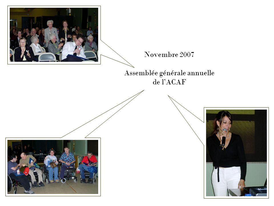 Novembre 2007 Bourse de recherche 30 000 $ versée par lACAF au Centre de recherche du CHUM Boursière Isabelle Thiffault Sous direction du Dr.