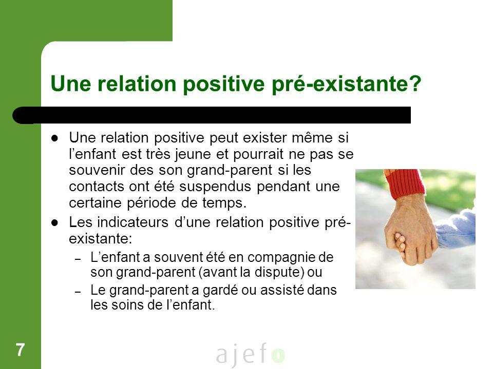 7 Une relation positive pré-existante? Une relation positive peut exister même si lenfant est très jeune et pourrait ne pas se souvenir des son grand-