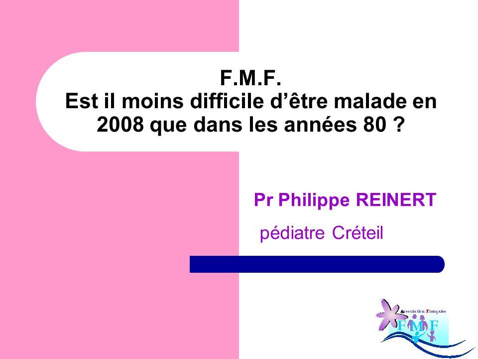 F.M.F.Est il moins difficile dêtre malade en 2008 que dans les années 80 .