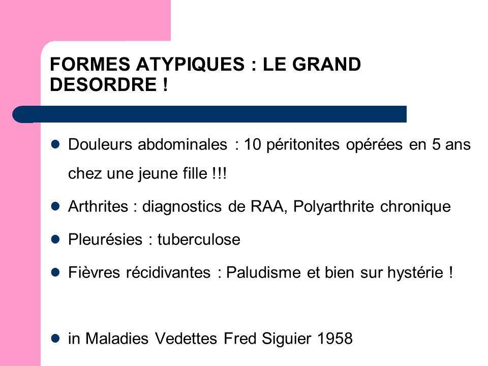 FORMES ATYPIQUES : LE GRAND DESORDRE .