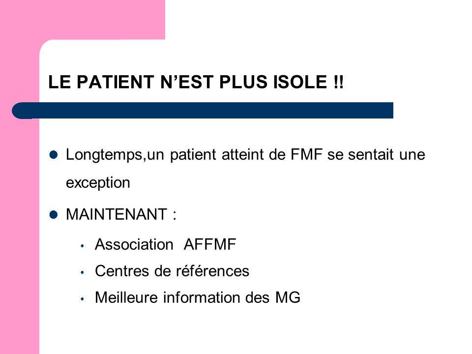 LE PATIENT NEST PLUS ISOLE !.