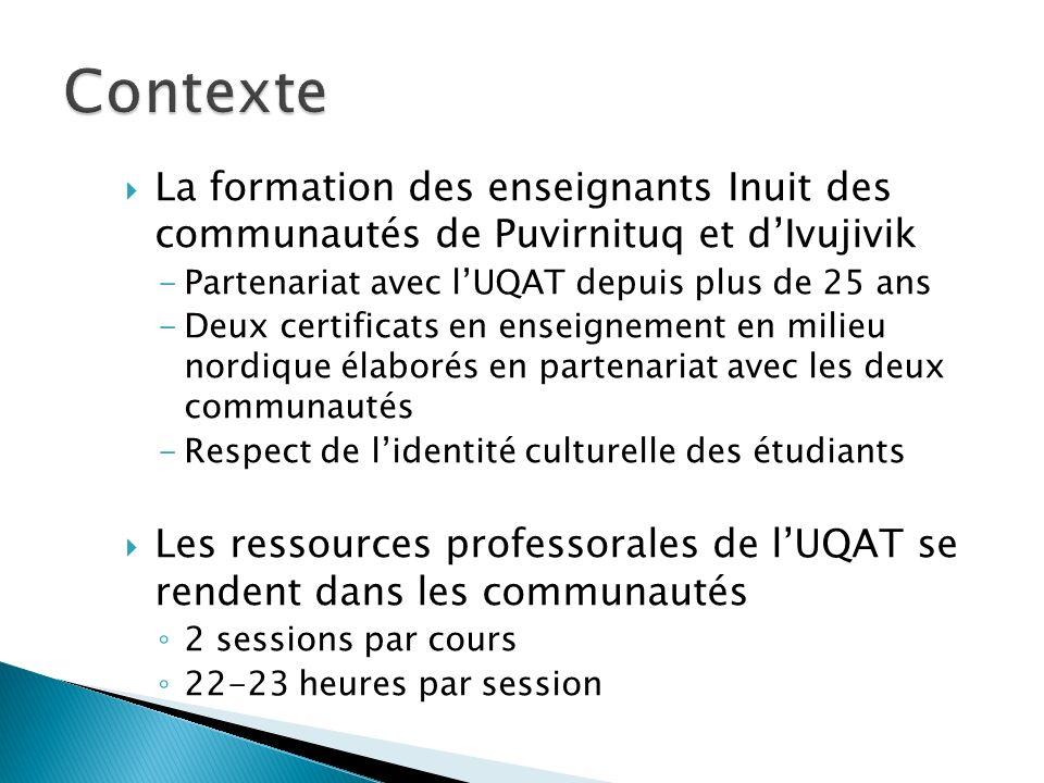 La formation des enseignants Inuit des communautés de Puvirnituq et dIvujivik -Partenariat avec lUQAT depuis plus de 25 ans -Deux certificats en enseignement en milieu nordique élaborés en partenariat avec les deux communautés -Respect de lidentité culturelle des étudiants Les ressources professorales de lUQAT se rendent dans les communautés 2 sessions par cours 22-23 heures par session