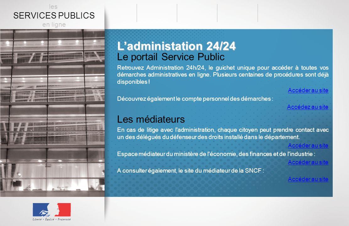 Ladministation 24/24 Le portail Service Public Retrouvez Administration 24h/24, le guichet unique pour accéder à toutes vos démarches administratives en ligne.