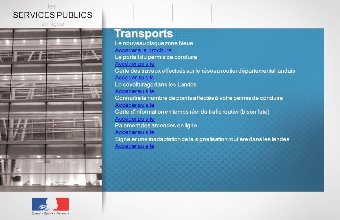Transports Le nouveau disque zone bleue Accéder à la brochure Le portail du permis de conduire Accéder au site Carte des travaux effectués sur le rése