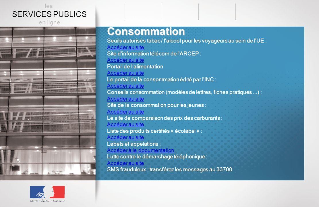 Consommation Seuils autorisés tabac / l'alcool pour les voyageurs au sein de l'UE : Accéder au site Site d'information télécom de l'ARCEP : Accéder au