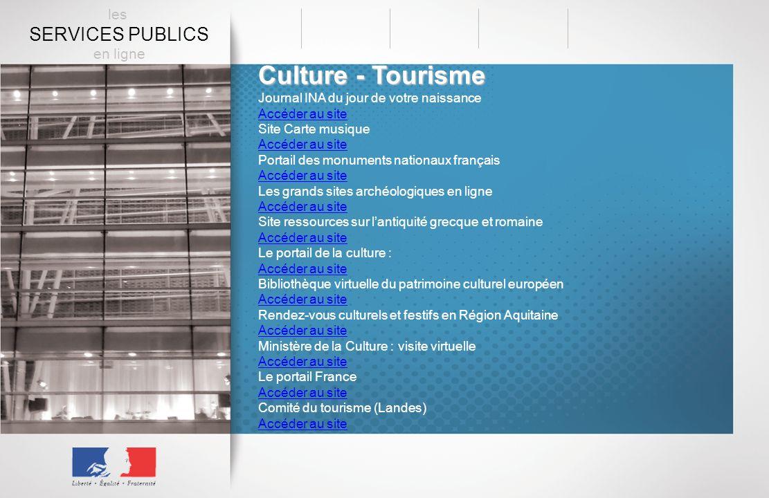 Culture - Tourisme Journal INA du jour de votre naissance Accéder au site Site Carte musique Accéder au site Portail des monuments nationaux français