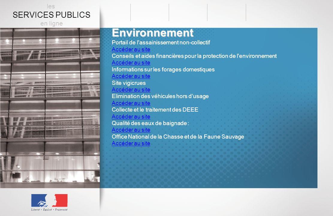Environnement Portail de l'assainissement non-collectif Accéder au site Conseils et aides financières pour la protection de l'environnement Accéder au