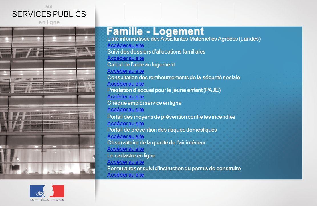 Famille - Logement Liste informatisée des Assistantes Maternelles Agréées (Landes) Accéder au site Suivi des dossiers dallocations familiales Accéder