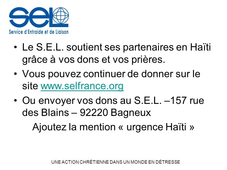 Le S.E.L. soutient ses partenaires en Haïti grâce à vos dons et vos prières.