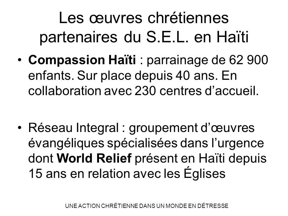 Compassion Haïti Envoi de matériel médical, vivres et biens de première nécessité par avion Une base logistique en République Dominicaine Recensement et soins aux familles et enfants victimes UNE ACTION CHRÉTIENNE DANS UN MONDE EN DÉTRESSE