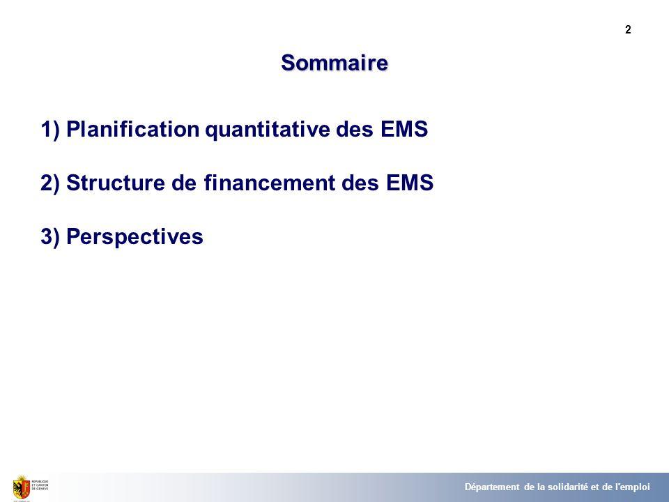 2 Sommaire 1) Planification quantitative des EMS 2) Structure de financement des EMS 3) Perspectives Département de la solidarité et de l'emploi