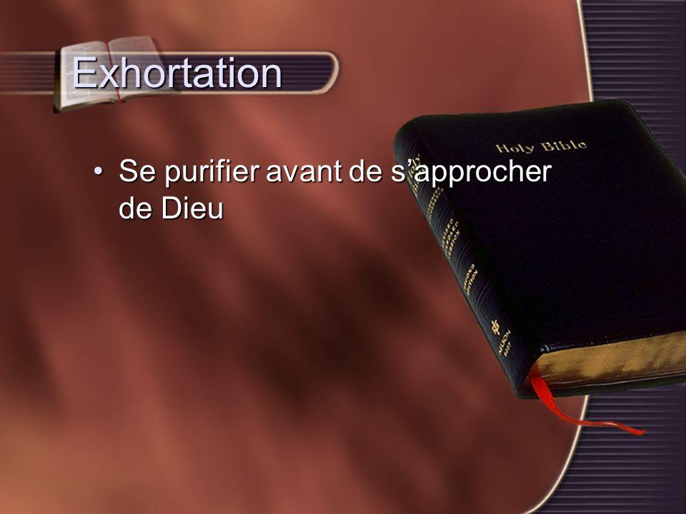 Exhortation Se purifier avant de sapprocher de DieuSe purifier avant de sapprocher de Dieu