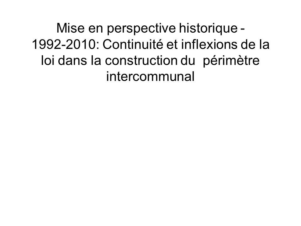 Mise en perspective historique - 1992-2010: Continuité et inflexions de la loi dans la construction du périmètre intercommunal