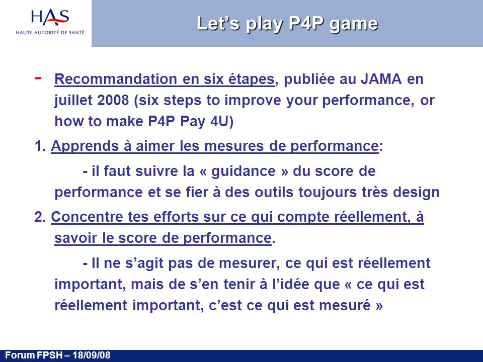 Forum FPSH – 18/09/08 Lets play P4P game - Recommandation en six étapes, publiée au JAMA en juillet 2008 (six steps to improve your performance, or ho