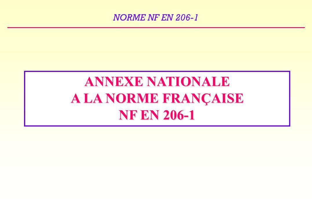 NORME NF EN 206-1 ANNEXE NATIONALE A LA NORME FRANÇAISE NF EN 206-1