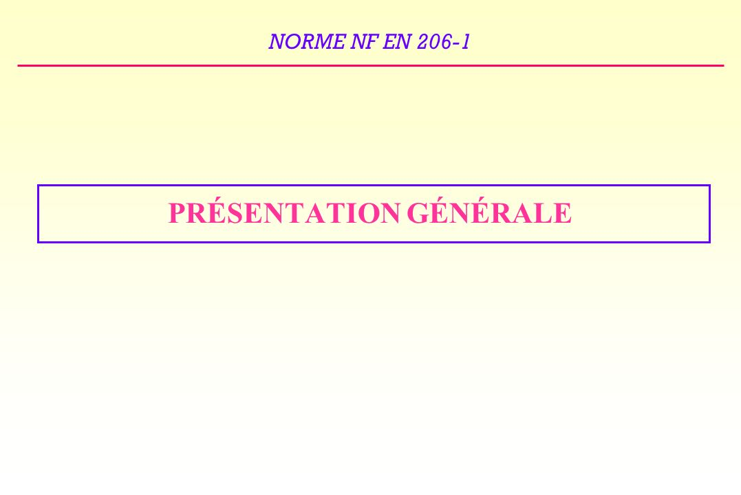 NORME NF EN 206-1 LES BETONS A PROPRIETES SPECIFIEES B P S