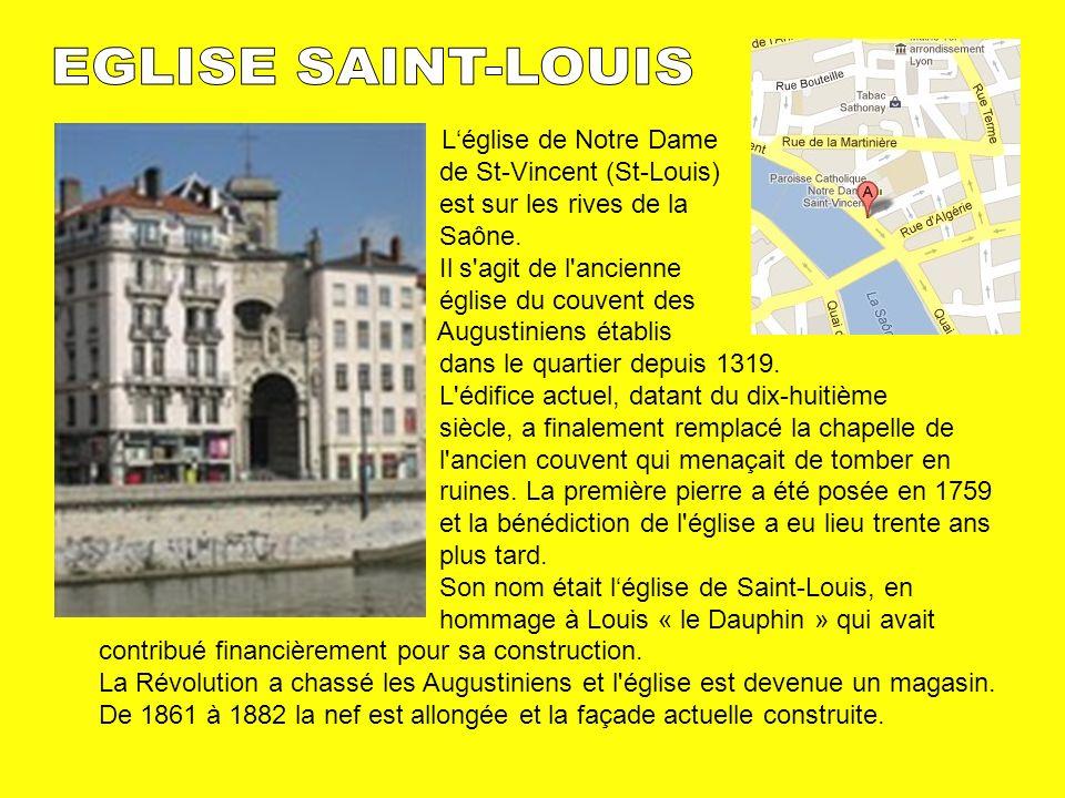 Léglise de Notre Dame de St-Vincent (St-Louis) est sur les rives de la Saône. Il s'agit de l'ancienne église du couvent des Augustiniens établis dans