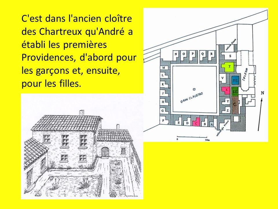 C est dans l ancien cloître des Chartreux qu André a établi les premières Providences, d abord pour les garçons et, ensuite, pour les filles.