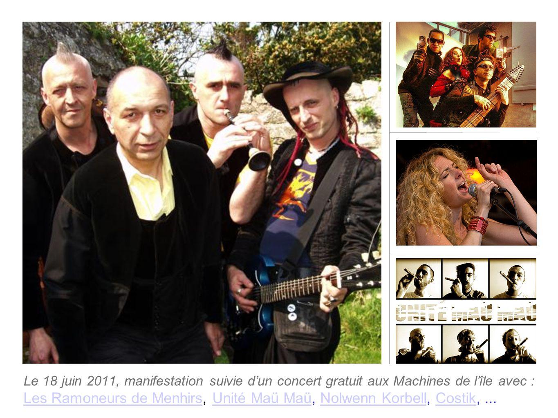 Le 18 juin 2011, manifestation suivie dun concert gratuit aux Machines de lîle avec : Les Ramoneurs de MenhirsLes Ramoneurs de Menhirs, Unité Maü Maü,