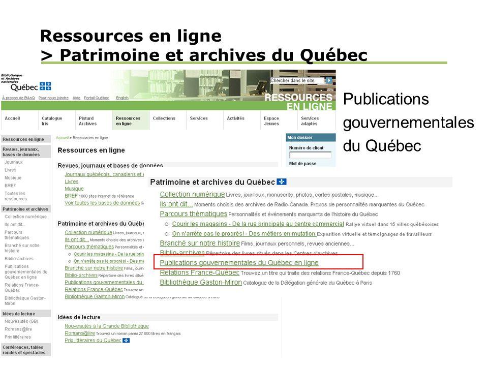 Ressources en ligne > Patrimoine et archives du Québec Publications gouvernementales du Québec