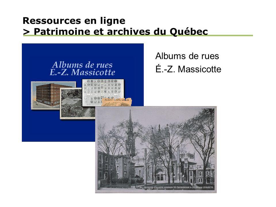Ressources en ligne > Patrimoine et archives du Québec Albums de rues É.-Z. Massicotte