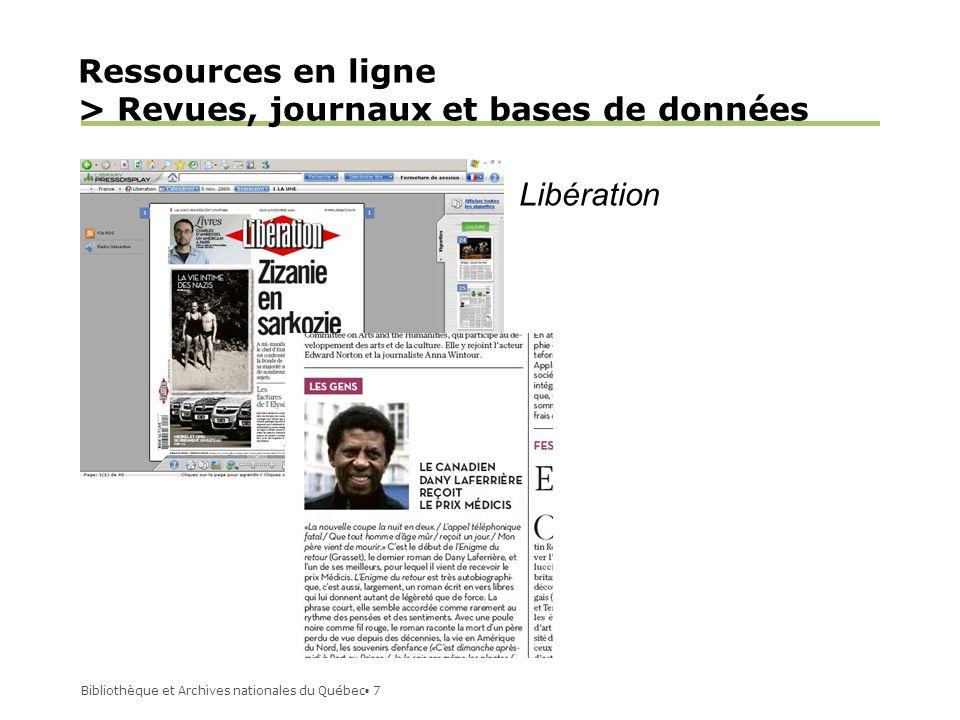 Bibliothèque et Archives nationales du Québec 7 Libération Ressources en ligne > Revues, journaux et bases de données