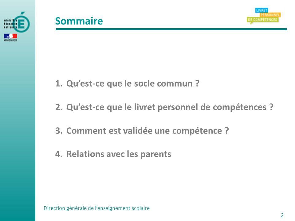 Sommaire 1.Quest-ce que le socle commun .2.Quest-ce que le livret personnel de compétences .
