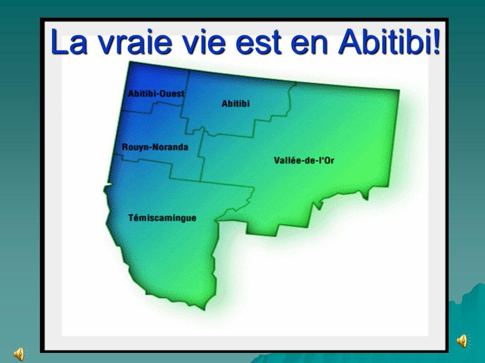La vraie vie est en Abitibi!