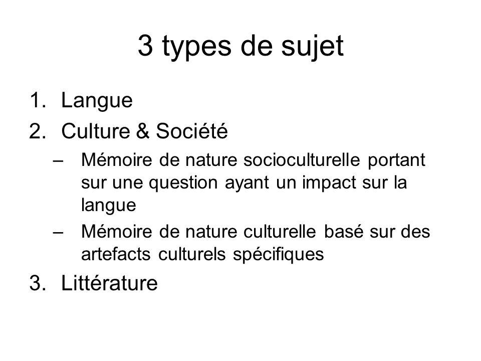3 types de sujet 1.Langue 2.Culture & Société –Mémoire de nature socioculturelle portant sur une question ayant un impact sur la langue –Mémoire de na
