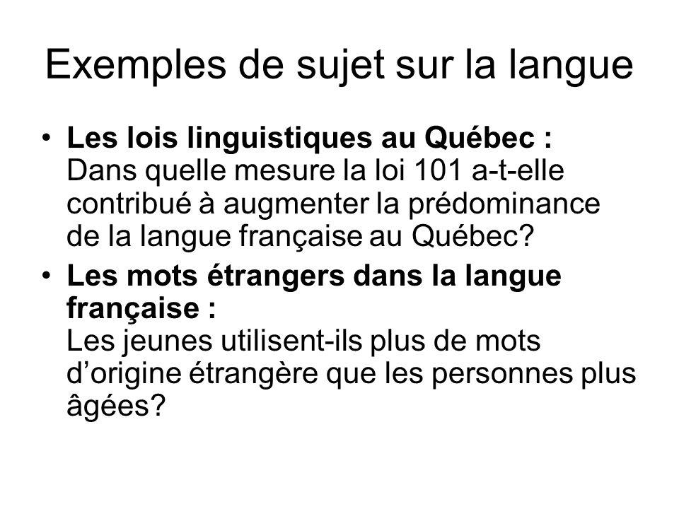Exemples de sujet sur la langue Les lois linguistiques au Québec : Dans quelle mesure la loi 101 a-t-elle contribué à augmenter la prédominance de la