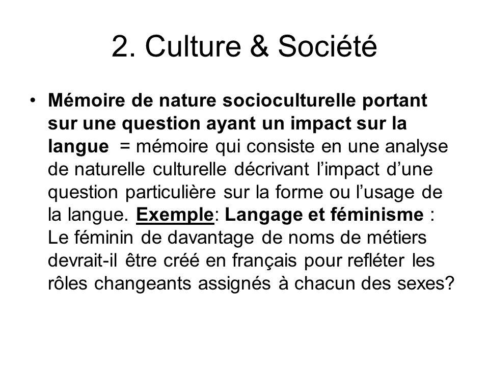 2. Culture & Société Mémoire de nature socioculturelle portant sur une question ayant un impact sur la langue = mémoire qui consiste en une analyse de