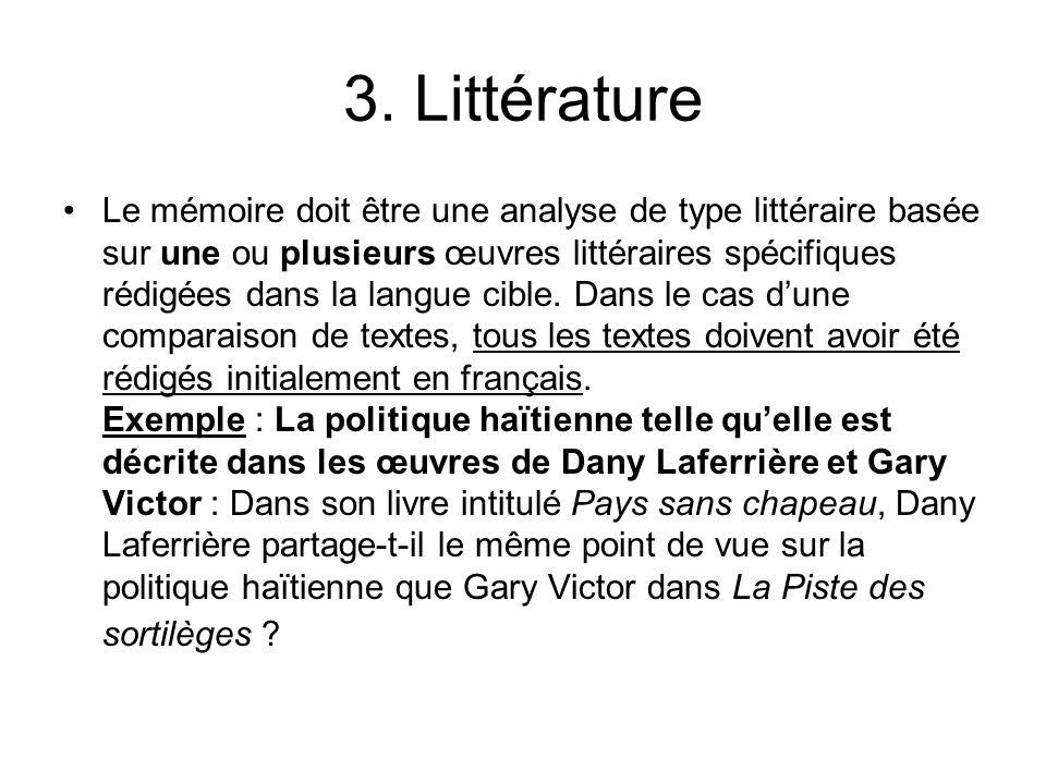 3. Littérature Le mémoire doit être une analyse de type littéraire basée sur une ou plusieurs œuvres littéraires spécifiques rédigées dans la langue c